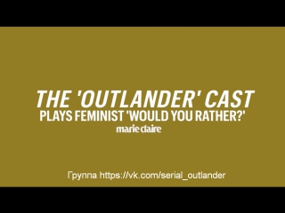 "Outlander Season 3 Set Visit - The Cast plays ""WOULD YOU RATHER"" 