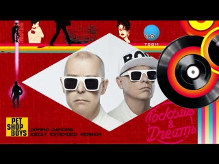 Pet Shop Boys - Domino Dancing (Escay Extended Version)