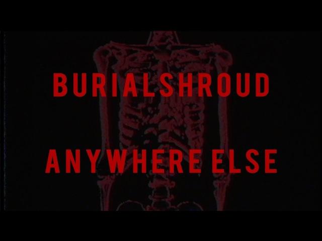 Burialshroud - anywhere else [prod. foxwedding]