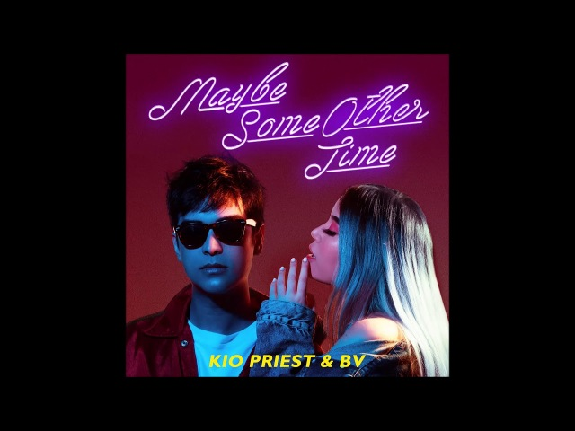 Kio Priest BV - Maybe Some Other Time (Audio)