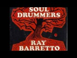 RAY BARRETTO SOUL DRUMMERS