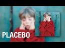 Placebo - I Know