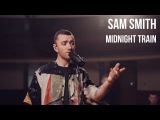 Sam Smith - Midnight Train sub Espa
