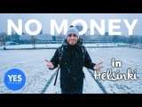 ABANDONED FOR 24 HOURS WITH NO MONEY (in Finland)