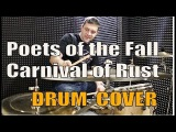 Poets of the Fall- Carnival of Rust - Drum Cover by Alexandr Minec
