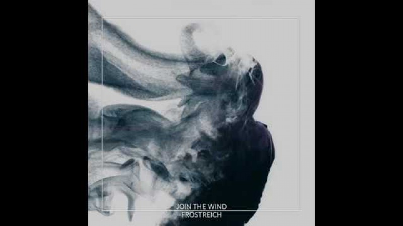 Frostreich - Join The Wind (2017) Post Black Metal FULL ALBUM