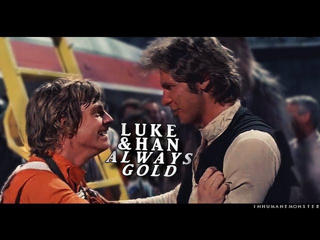 Luke/han | always gold
