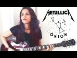 Metallica - Orion Guitar Cover Noelle dos Anjos
