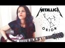 Metallica - Orion Guitar Cover Noelle dos Anjos