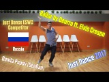Just Dance 2017 Bailar by Deorro ft. Elvis Crespo DeaDan (RUS) Just Dance ESWC Competitor