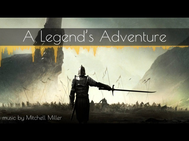 ►Epic Adventure Music◄ A Legends Adventure (CopyrightRoyalty Free)