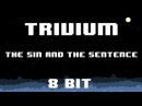 Trivium - The Sin And The Sentence 8 Bit Version