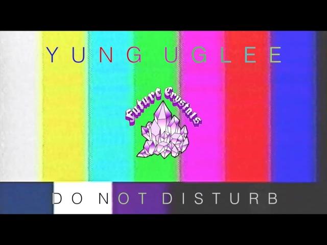 Yung Uglee: Do Not Disturb [full visual]