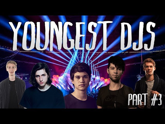 Top 10 Youngest Djs part 3