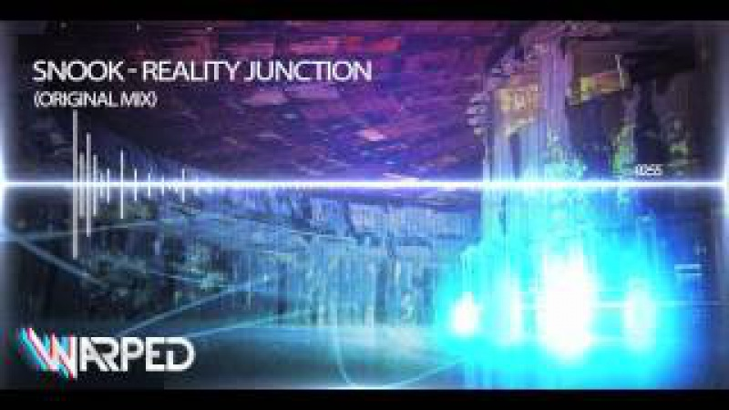 Snook - Reality Junction [Original Mix - Warped Recordings]