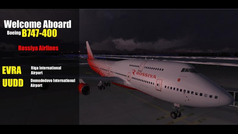 [LIVE] FSX | EVRA (Riga) - UUDD (Domodedovo) | B744 | ROSSIYA AIRLINES