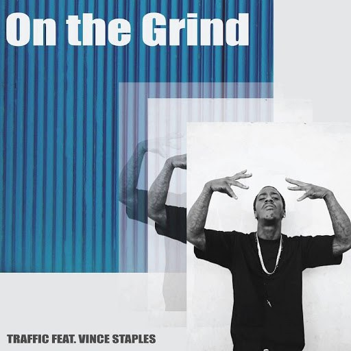 Traffic альбом On the Grind (feat. Vince Staples)