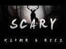 Kshmr Reez Scary EDM DONS