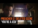 Preacher Season 1 Deleted Scene 'You're a Jedi'
