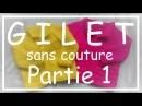 Tricot Facile Tuto Gilet sans couture part 1 3 Debutant Easy knitting Beginner
