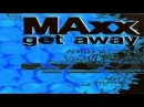 Maxx - Get Away (John E S Remix)