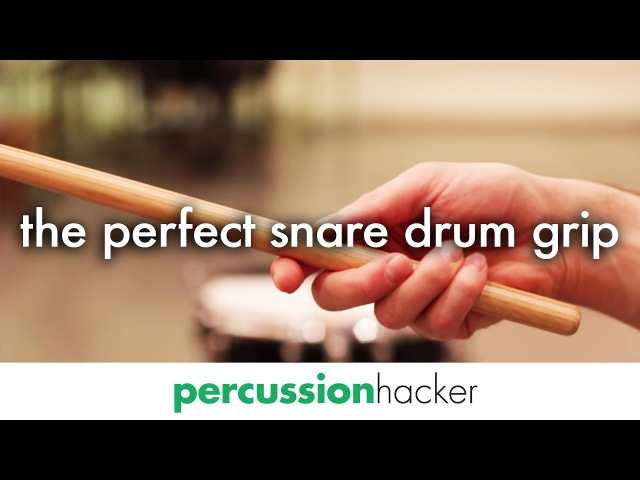How to develop the perfect snare drum grip