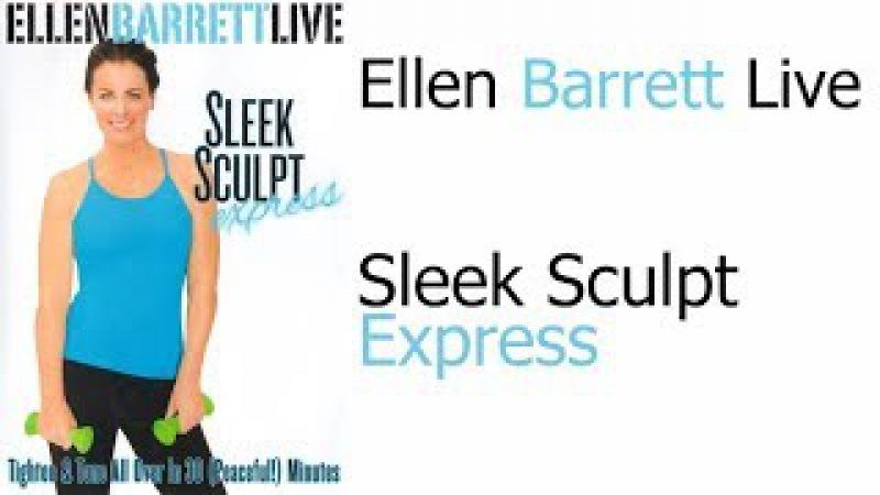 Ellen Barret - Sleek Sculpt Express