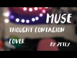 Thought Contagion - Muse Acoustic Cover zetly