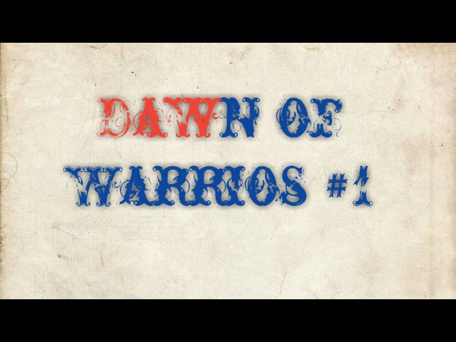 Dawn of Warrios 1 прохождение