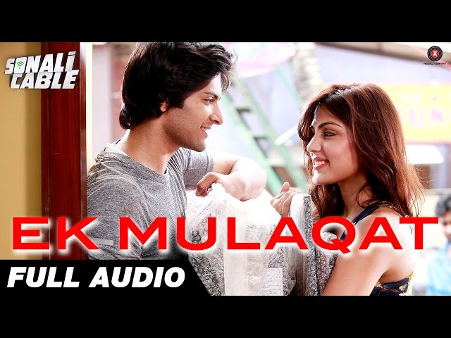 EK MULAQAT FULL AUDIO | Sonali Cable | Ali Fazal Rhea Chakraborty