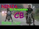WOW NINJA Di HAJAR CB - Balap Liar HEREX MOJOAGUNG | Drag Bike Terbaru