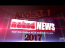 NAKED NEWS TUESDAY AUGUST 1, 2017