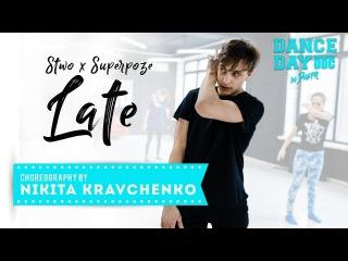 Stwo x Superpoze - Late choreography by Nikita Kravchenko  Talent Center DDC