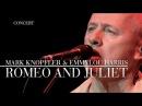 Mark Knopfler Emmylou Harris Romeo And Juliet Real Live Roadrunning OFFICIAL