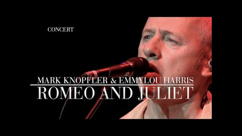 Mark Knopfler Emmylou Harris - Romeo And Juliet (Real Live Roadrunning) OFFICIAL