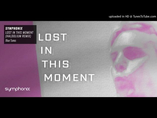 Symphonix - Lost in This Moment (Haldolium Remix)