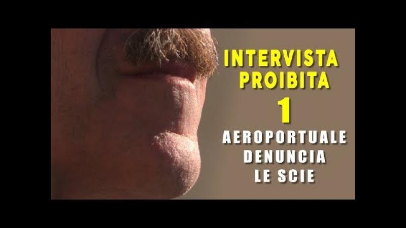INTERVISTA PROIBITA 1: AEROPORTUALE DENUNCIA LE SCIE