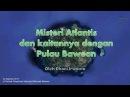 """Paparan """"Misteri Atlantis dan Kaitannya dengan Pulau Bawean"""""""