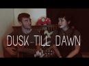 ZAYN - DUSK TILL DAWN Ft SIA || cover