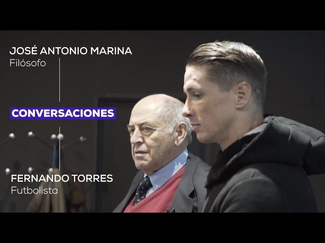 Conversación entre el futbolista Fernando Torres y el filósofo José Antonio Marina
