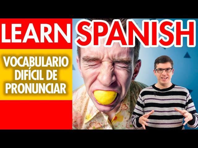 Spanish Vocabulary Pronunciation - Speak Spanish like a Spaniard