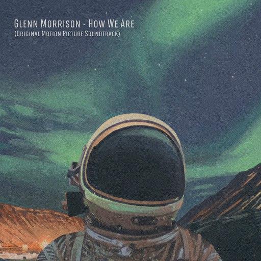 Glenn Morrison альбом How We Are (Motion Picture Soundtrack)