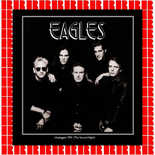 EAGLES альбом Unplugged 1994 - The Second Night