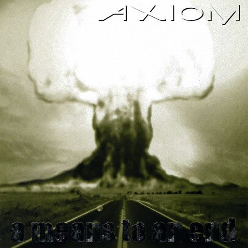 Axiom альбом A Means to an End