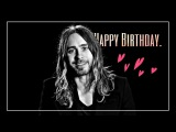Happy birthday for the most amazing man I know Jared Leto.
