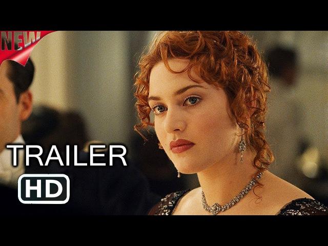 Titanic   Official   Re-Release Trailer   2017   Leonardo DiCaprio   Kate Winslet   Love Story