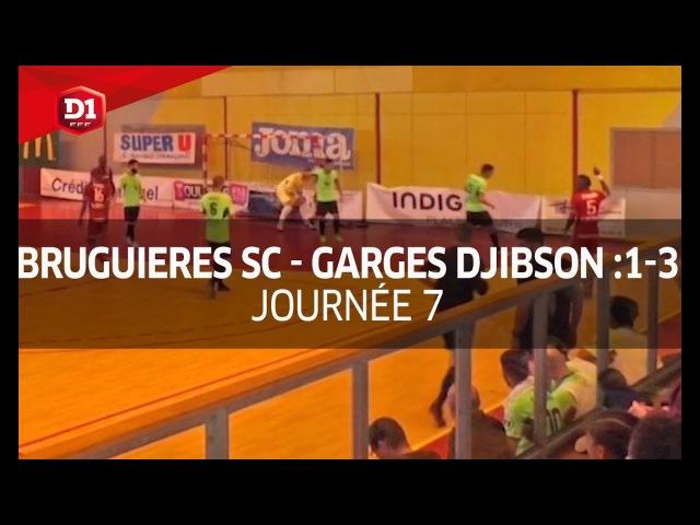 J7 : Bruguières SC - Garges Djibson (1-3)