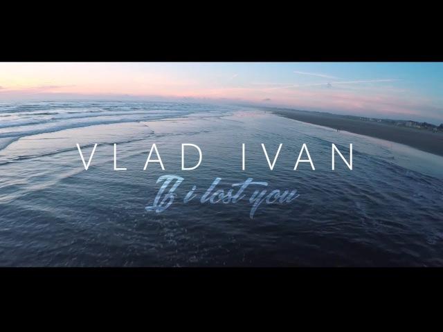 Vlad Ivan - If I Lost You (Kizomba)