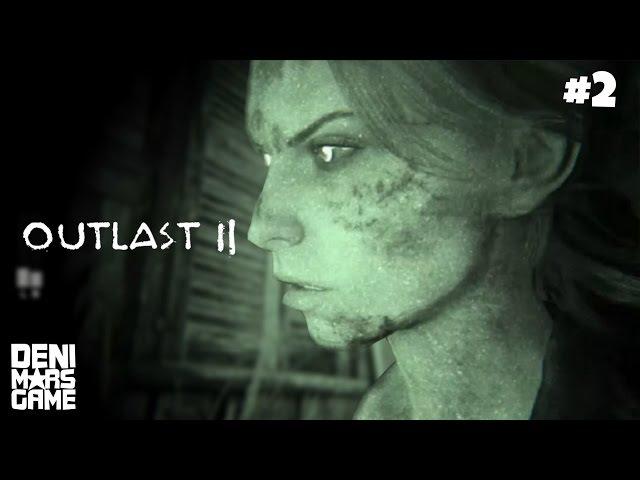 Outlast 2 - Прохождение 2 Проклятое дитя