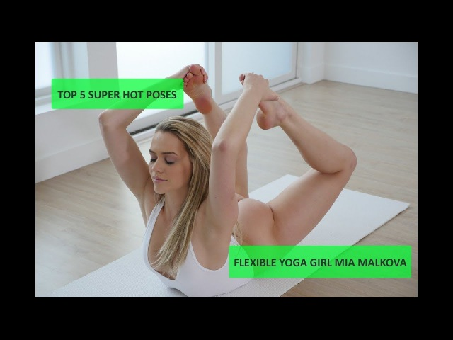 TOP 5 SUPER HOT POSES FLEXIBLE YOGA GIRL MIA MALKOVA